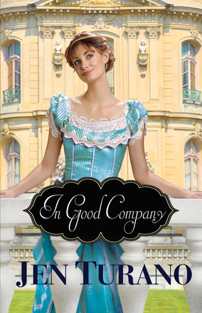 My Review for In Good Company (A Class of Their Own, #2) by Jen Turano